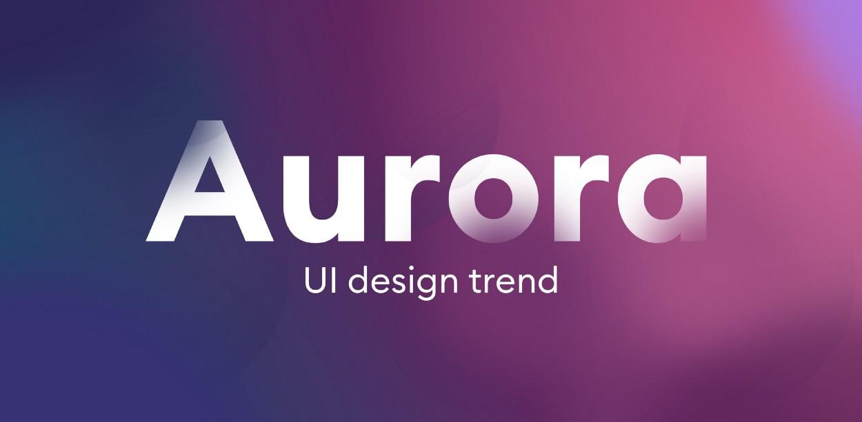 Aurora UI – xu hướng hình ảnh mới cho năm 2021